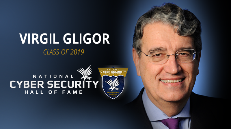 "Headshot of Virgil Gligor with words ""2019 Cybersecurity Hall of Fame"" overlaid on left"